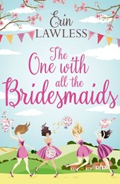 The One with All the Bridesmaids: A hilarious, feel-good romantic comedy