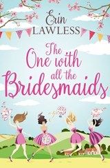 The One with All the Bridesmaids: A hilarious, feel-good romantic comedy | Erin Lawless |