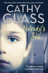 Nobody's Son: All Alex ever wanted was a family of his own | Cathy Glass |