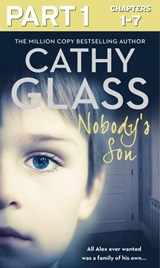 Nobody's Son: Part 1 of 3: All Alex ever wanted was a family of his own | Cathy Glass |
