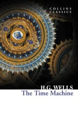 The Time Machine (Collins Classics) | H. G. Wells |