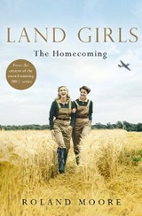 Land Girls | Roland Moore |