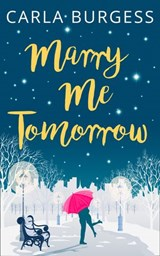 Marry Me Tomorrow: The perfect, feel-good read to curl up with in 2017! | Carla Burgess |
