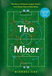 Mixer: The Story of Premier League Tactics, from Route One t