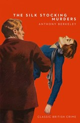 The Silk Stocking Murders (Detective Club Crime Classics) | Anthony Berkeley |