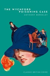 The Wychford Poisoning Case (Detective Club Crime Classics) | Anthony Berkeley |