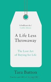 Life less throwaway | Tara Button |