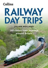 Railway Day Trips | Julian Holland |