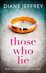 Those Who Lie: the gripping new thriller you won't be able to stop talking about | Diane Jeffrey |