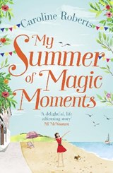 My Summer of Magic Moments | Caroline Roberts |