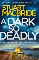 Dark so deadly | Stuart MacBride |