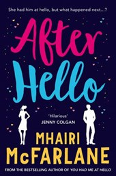 After Hello: A gorgeously romantic short story | Mhairi Mcfarlane |