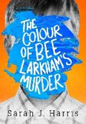 Colour of bee larkham's murder | Sarah J Harris |