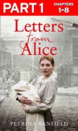 Letters from Alice: Part 1 of 3: A tale of hardship and hope. A search for the truth. | Petrina Banfield |