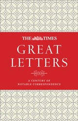 The Times Great Letters: A century of notable correspondence | auteur onbekend |