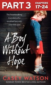 A Boy Without Hope: Part 3 of 3
