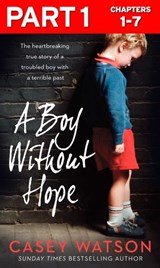 A Boy Without Hope: Part 1 of 3 | Casey Watson |