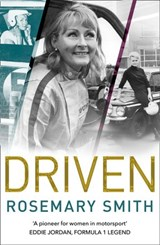 Driven: A pioneer for women in motorsport – an autobiography | Rosemary Smith |