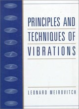 Principles and Techniques of Vibrations | Leonard Meirovitch |