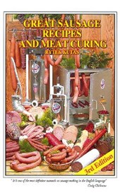 Great Sausage Recipes and Meat Curing | Rytek Kutas |