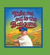 Take Me Out to the Ballgame | Jack Norworth |