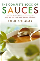The Complete Book of Sauces | Sallie Y. Williams |