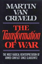 The Transformation of War | Martin L. Van Creveld |
