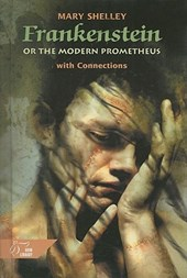 Frankenstein or the Modern Prometheus With Connections | Mary Wollstonecraft Shelley |