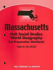 Massachusetts Holt Social Studies World Geography Test Preparation Workbook