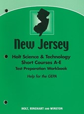 New Jersey Holt Science & Technology Short Courses A-E Test Preparation Workbook