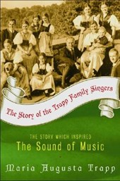 Story of the Trapp Family Singers | Maria Augusta von Trapp |