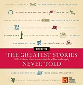 The Greatest Stories Never Told | Rick Beyer |