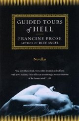 Guided Tours of Hell | Francine Prose |