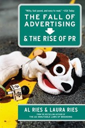 The Fall of Advertising and the Rise of PR | Al Ries |
