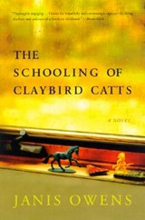 The Schooling of Claybird Catts | Janis Owens |