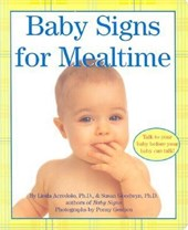 Baby Signs for Mealtime | Acredolo, Linda P. ; Goodwyn, Susan |