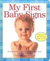 My First Baby Signs | Acredolo, Linda P. ; Goodwyn, Susan ; Gentieu, Penny |