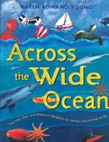 Across the Wide Ocean | Karen Romano Young |