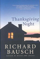 Thanksgiving Night | Richard Bausch |