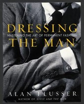 Dressing the Man | Alan Flusser |