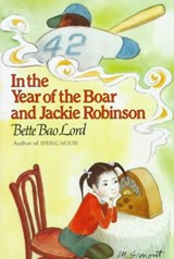 In the Year of the Boar and Jackie Robinson | Lord, Bette ; Simont, Marc |