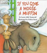 If You Give a Moose a Muffin | Laura Joffe Numeroff |
