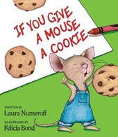 If You Give a Mouse a Cookie | Laura Joffe Numeroff |