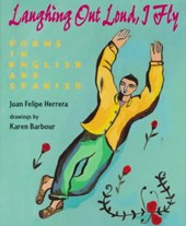 Laughing Out Loud, I Fly | Juan Felipe Herrera |