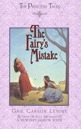 The Fairy's Mistake | Levine, Gail Carson ; Perrault, Charles |