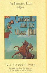 Cinderellis and the Glass Hill | Gail Carson Levine |