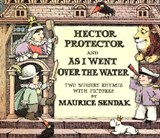 Hector Protector and As I Went over the Water | Maurice Sendak |
