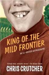 King of the Mild Frontier | Chris Crutcher |