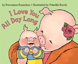 I Love You All Day Long | Francesca Rusackas |