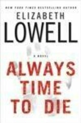 Always Time to Die | Elizabeth Lowell |